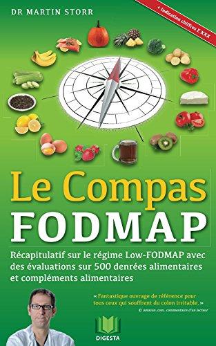 Le Compas FODMAP: Récapitulatif sur le régime Low-FODMAP avec des évaluations sur 500 denrées alimentaires et compléments alimentaires