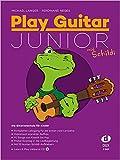 Play Guitar Junior (mit Schildi): Kompletter Lehrgang für die ersten zwei Jahre inkl. Bonus-CD