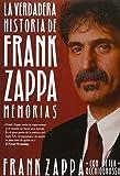 La Verdadera Historia De Frank Zappa (Malpaso)