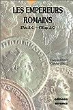 Les empereurs romains - 27 av. J.-C. - 476 ap. J.-C.