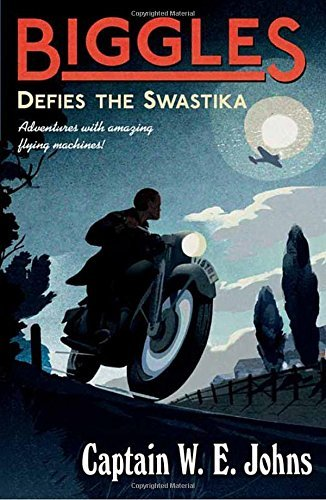 Biggles Defies the Swastika by W E Johns (7-May-2015) Paperback
