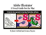 Adobe (R) Illustrator (R): A Visual Guide for the Mac: A Step-by-Step Approach to Learning Illustration Software