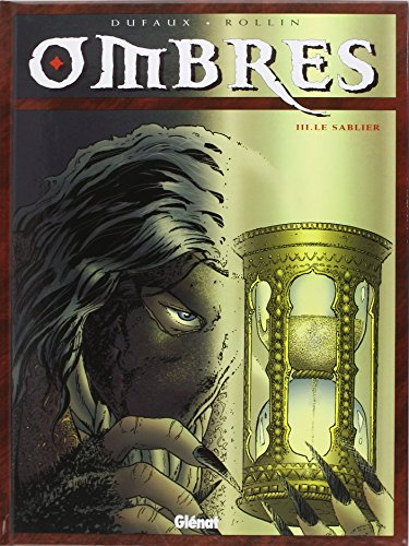 Ombres, tome III : Le Sablier