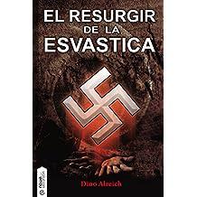 El resurgir de la esvástica (Spanish Edition)