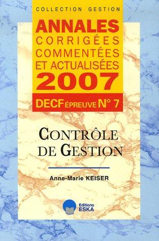 Contrle de gestion DECF preuve n 7 : Annales corriges, commentes et actualises