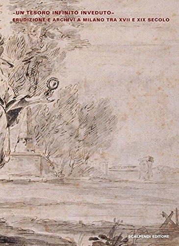 Un tesoro infinito invenduto. Erudizione e archivi a Milano tra XVII e XIX secolo (Acta studiorum)