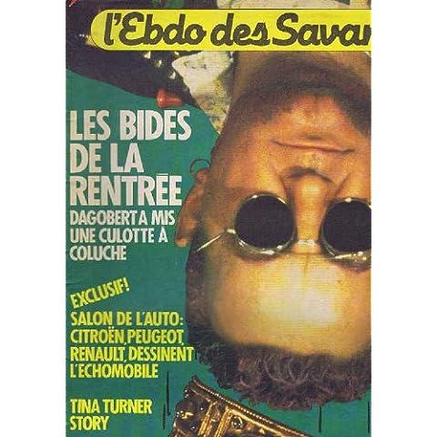 L' ebdo des savanes N°7 nouvelle serie les bides de la rentree dagobert a mis une culotte a coluche salon de l' auto tina turner story grand concours gagnez 1