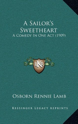 A Sailor's Sweetheart: A Comedy in One Act (1909)