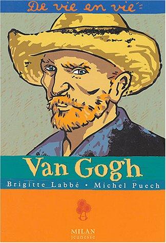 Van Gogh par Brigitte Labbé, Michel Puech