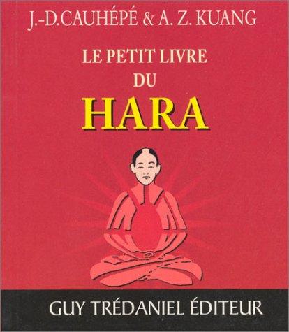 Le petit livre du Hara par J-D Cauhépé, A-Z Kuang