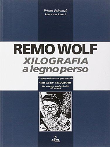 Remo Wolf. Xilografia a legno perso. Ediz. illustrata