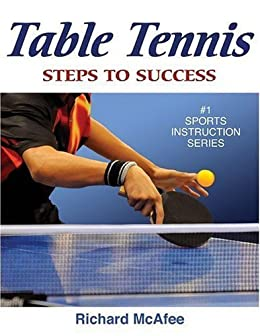 Table Tennis: Steps to Success by [McAfee, Richard]