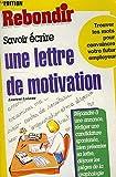 Savoir écrire une lettre de motivation...