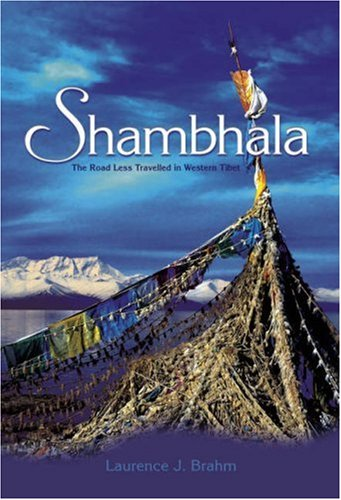 Shambhala: The Road Less Travelled in Western Tibet por Laurence J. Brahm