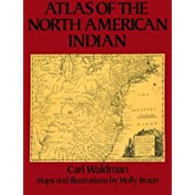 Atlas of the North American Indian by Carl Waldman (1995-08-23)