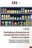 Packagings alimentaires et comportements d'achat en France et au Japon: L'influence de la couleur du packaging alimentaire sur l'intention d'achat du consommateur en France et au Japon