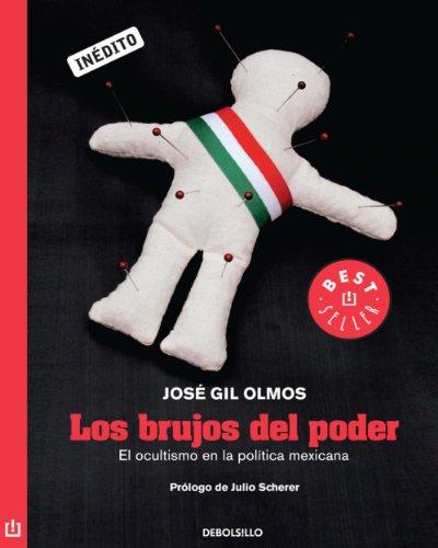 Los brujos del poder: El ocultismo en la política mexicana por José Gil Olmos