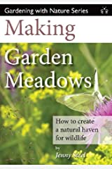 Making Garden Meadows: How to create a natural haven for wildlife Paperback