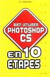 Bien utiliser Photoshop CS en 10 étapes...