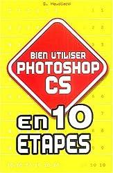 Bien utiliser Photoshop CS en 10 étapes