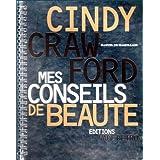 CINDY CRAWFORD, MES CONSEILS DE BEAUTE. Manuel de maquillage