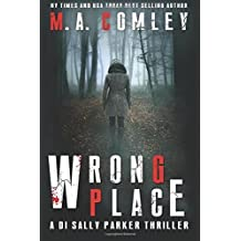 Wrong Place: Volume 1 (DI Sally Parker Thriller) by M A Comley (2015-06-19)