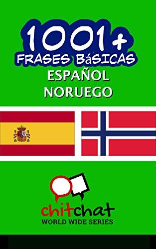 1001+ Frases Básicas Español - Noruego por Jerry Greer