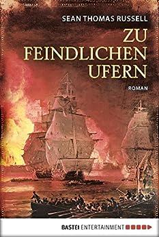 Zu feindlichen Ufern: Roman (Klassiker. Historischer Roman. Bastei Lübbe Taschenbücher) von [Russell, Sean Thomas]