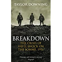 Breakdown: The Crisis of Shell Shock on the Somme (English Edition)