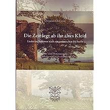 Die Zeit legt ab ihr altes Kleid: Lieder im Volkston nach zeitgenössischen Dichtern. Text- und Notenausgabe