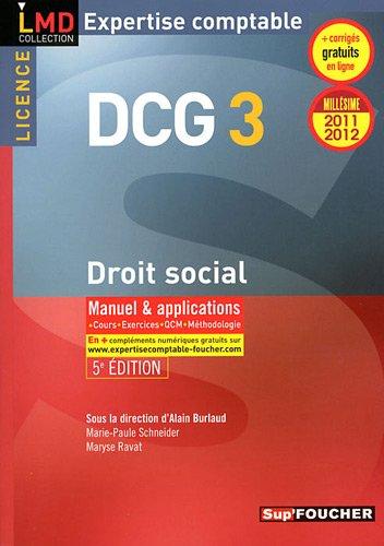 DCG 3 Droit social Manuel et applications Millésime 2011-2012. 5e Edition