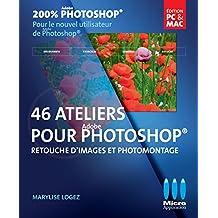 46 ATELIERS POUR PHOTOSHOP
