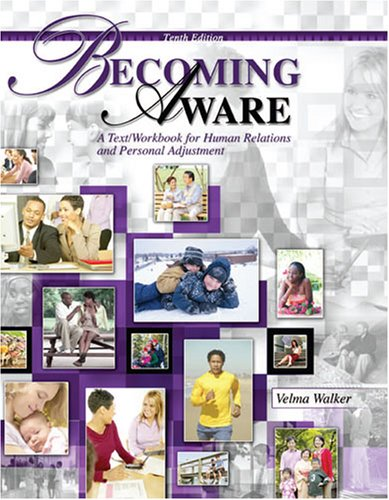 Becoming Aware: A Text/Workbook of Human Relations and Personal Adjustment
