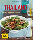 Thailand: Rezepte gegen das Fernweh (GU KüchenRatgeber)