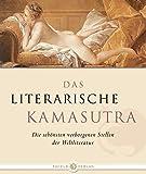 Das Literarische Kamasutra: Die schönsten verborgenen Stellen der Weltliteratur - Sabrina Melandri