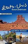 Guides bleus. États-Unis : Ouest américain par bleus