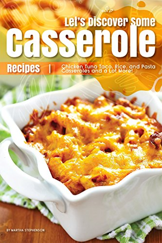 lets-discover-some-casserole-recipes-chicken-tuna-taco-rice-and-pasta-casseroles-and-a-lot-more