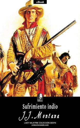 Sufrimiento indio (Colección Oeste) por J.J. Montana