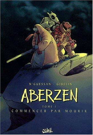 Aberzen, tome 1 : Commencer par mourir