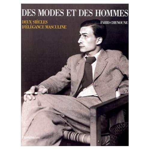 DES MODES ET DES HOMMES -  Deux siècles d'élégance masculine