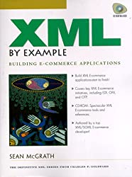 XML by Example: Building E-Commerce Applications: A Webmaster's Guide (Charles F. Goldfarb Series on Open Information Management)