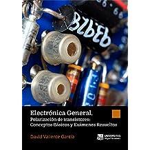 Electrónica general. Polarización de transistores: Conceptos básicos y exámenes resueltos