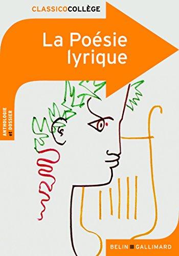 La Poésie lyrique: 1 (Classicocollège) por Collectifs