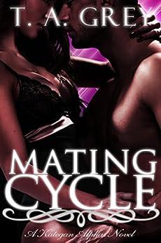The Kategan Alphas 1: Mating Cycle (Princess Werewolf Novel) (English Edition) par [Grey, T. A.]
