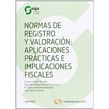 Normas De Registro Y Valoración. Aplicaciones Prácticas E Implicaciones Fiscales