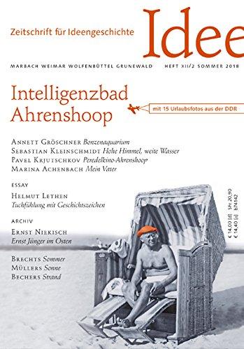 Zeitschrift für Ideengeschichte Heft XII/2 Sommer 2018: Intelligenzbad Ahrenshoop