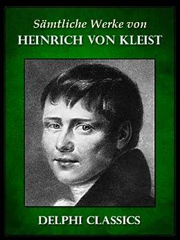 Saemtliche Werke von Heinrich von Kleist (Illustrierte) von [Kleist, Heinrich von]
