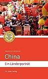 China: Ein Länderporträt (Diese Buchreihe wurde ausgezeichnet mit dem ITB-BuchAward) - Marcus Hernig