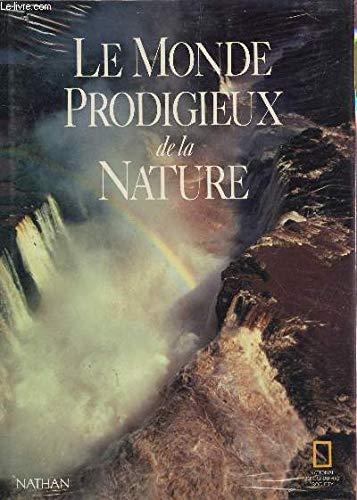 Le Monde prodigieux de la nature par Ron Fisher, National Geographic Society