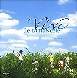 Telecharger Livres Vive le dimanche Ou comment se reapproprier les bons moments de la vie (PDF,EPUB,MOBI) gratuits en Francaise